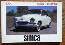 Automobile TOUTE L'HISTOIRE SIMCA Editions   E. P. A.