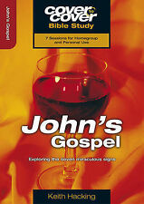 John's Gospel. Exploring the seven miraculous signs by Hacking, Keith (Paperback
