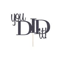 Graduation Cake Topper You Did It Glitter Cake Topper Graduation Party Passed