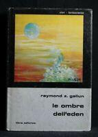 CLASSICI/SLAN. LE OMBRE DELL'EDEN. Raymond Z. Gallun. Libra Editrice.