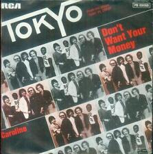 "7"" tokyo/Don 't want your money (d)"