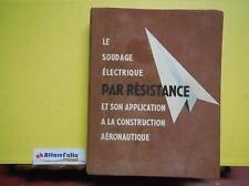 ART 9.487 LIBRO LE SOUDAGE ELECTRIQUE PAR RESISTANCE DI G MORESSEE 1954