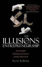 The Illusions of Entrepreneurship: The Costly Myths That Entrepreneurs, Investor
