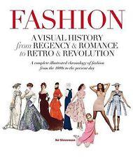 NEW Fashion: A Visual History: From Regency & Romance to Retro & Revolution