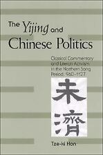 The Yijing and Chinese Politics: Classical Commentary and Literati Activism in t