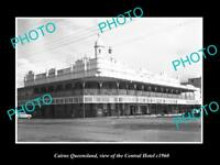 OLD LARGE HISTORIC PHOTO OF CAIRNS QUEENSLAND, VIEW OF THE CENTRAL HOTEL c1960