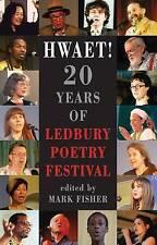 HWAET! 20 Years of Ledbury Poetry Festival by Mark Fisher BRAND NEW (P/B 2016)
