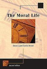 The Moral Life, Steve. L & Curtis B, Good,  Book