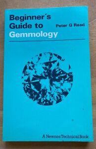 BEGINNER'S GUIDE TO GEMMOLOGY- PETER G READ