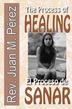 The Process of Healing : El Proceso de Sanar by Juan Perez (2016, Paperback)