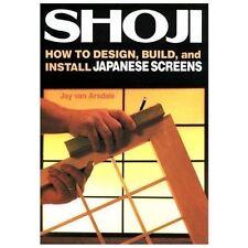 Shoji: How to Design, Build, and Install Japanese Screens (Paperback or Softback