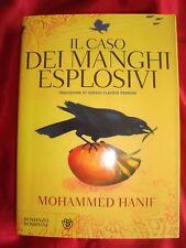 IL CASO DEI MANGHI ESPLOSIVI - MOHAMMED HANIF