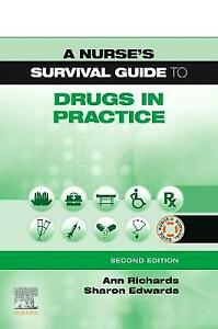 A Nurse's Survival Guide to Drugs in Practice, Richards, Ann,  Paperback