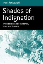 Shades of Indignation: Political Scandals in France, Past and Present (Monograp