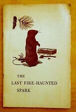 The Last Fire-Haunted Spark (Poem) by Raymond Holden SIGNED John Melanson Illus