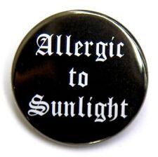 "ALLERGIC TO SUNLIGHT - Button Pinback Badge 1.5"" Vampires"