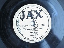 78RPM record Jax 314 The Kings Bobby Hall I love You Baby Why Oh Why