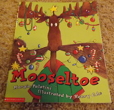 Mooseltoe by Margie Palatini (2001) illustrated by Henry Cole