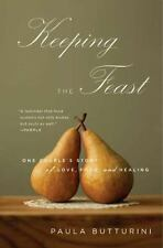 Keeping the Feast: One Couple's Story of Love, Food, and Healing - Good - Buttur
