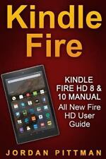 Kindle Fire HD 8 & 10 Manual: All New Fire HD User Guide (Kindle Fire Guide, Beg