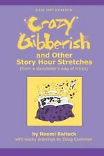 Crazy Gibberish: And Other Story Hour Stretches, , Baltuck, Naomi, Good, 2007-09
