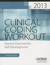Clinical Coding Workout, with Answers 2013: Practice Exercises for Skill