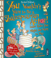 You Wouldn't Want to be A Shakespearean Actor by Jacqueline Morley (Paperback, 2
