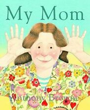 My Mom: By Anthony Browne