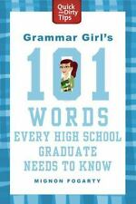 Grammar Girl's 101 Words Every High School Graduate Needs to Know Quick & Dirty