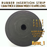 RUBBER INSERTION STRIP 1.5 MM THICK X 200 MM W X 10 METRES LONG COIL   HYT