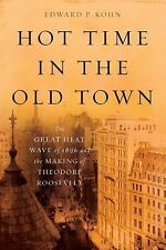 Hot Time in the Old Town: The Great Heat Wave of 1896 and the Making of Theodore
