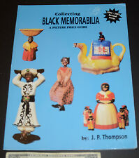 Collecting Black Memorabilia: A Picture Price Guide by J.P. Thompson. Free Shipp