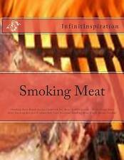 Smoking Meat: Write Down Your Favorite Smoking Meat Recipes To Spice Up Your Mea