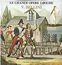 V. BELLINI  # LA SONNANBULA - Vol. 4 - GRANDI OPERE LIRICHE 45 - FABBRI ED.