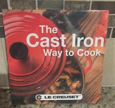 LE CREUSET The Cast Iron Way to Cook Hardcover Cookbook Recipes New & Sealed