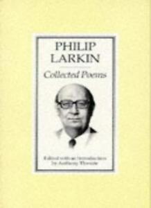 Philip Larkin Collected Poems,Philip Larkin,Anthony Thwaite