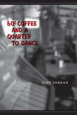 Sixty-cent Coffee and a Quarter to Dance by Judy Jordan (Paperback, 2005)