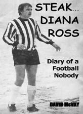 Steak... Diana Ross: Diary of a Football Nobody-Dave McVay