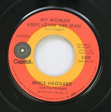 Country 45 Merle Haggard And The Strangers - My Woman Keeps Lovin' Her Man / It'