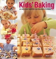 Kids' Baking: 60 Delicious Recipes For Children To Make, Lewis, Sarah, Good Book