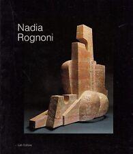 """NADIA ROGNONI. ANNI """"80"""", testo di G. Seveso, Lalli editore 1991 *VV5"""