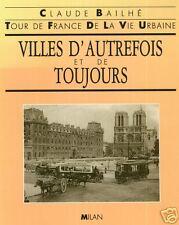 VILLES D'AUTREFOIS ET DE TOUJOURS par Claude Bailhé + Tour de France + MILAN