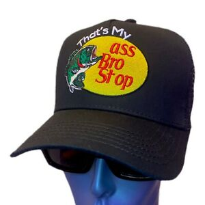 """""""THAT'S MY ASS BRO, STOP"""" Trucker Hat Embroidered Black parody"""