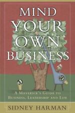 Mind Your Own Business: A Maverick's Guide to Business