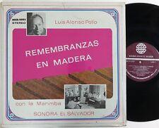 LUIS ALONSO POLIO LA MARIMBA SONORA EL SALVADOR Remembranzas En Madera LP EX