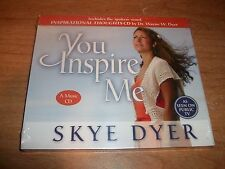 You Inspire Me A Music CD by Skye Dyer Inspirational Thoughts by Wayne Dyer NEW