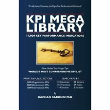 KPI Mega Library: 17,000 Key Performance Indicators - Paperback NEW PhD, Rachad