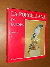 GILDA ROSA - LA PORCELLANA IN EUROPA - BRAMANTE EDITRICE, 1966