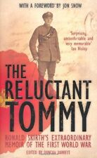 The Reluctant Tommy - Ronald Skirth's Extraordinary Memoir of the First World ,