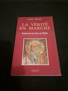 La vérité en marche : regard sur les Pères de l'Eglise - Louis Antoine